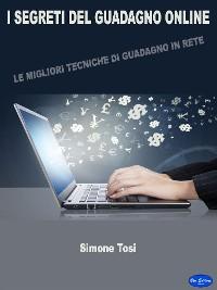 Cover I segreti del guadagno online