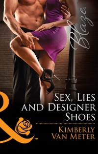 Cover Sex, Lies and Designer Shoes (Mills & Boon Blaze)
