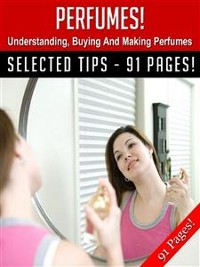 Cover Perfumes! Understanding, Buying And Making Perfumes!