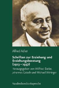 Cover Schriften zur Erziehung und Erziehungsberatung (1913–1937)
