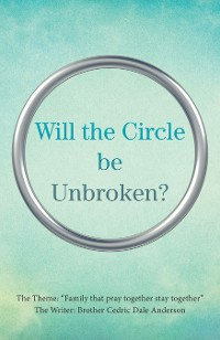 Cover Will the Circle Be Unbroken?