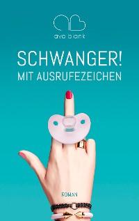 Cover Schwanger! Mit Ausrufezeichen