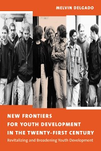 Cover New Frontiers for Youth Development in the Twenty-First Century