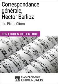 Cover Correspondance générale d'Hector Berlioz (dir. Pierre Citron)