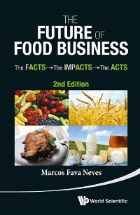 Cover Future Of Food Business, The: The Facts, The Impacts And The Acts (2nd Edition)