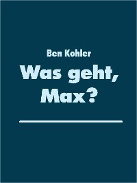 Cover Was geht, Max?