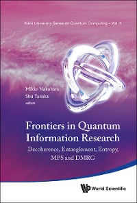 Cover Frontiers In Quantum Information Research - Proceedings Of The Summer School On Decoherence, Entanglement & Entropy And Proceedings Of The Workshop On Mps & Dmrg