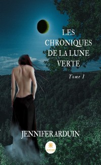 Cover Les chroniques de la lune verte - Tome 1