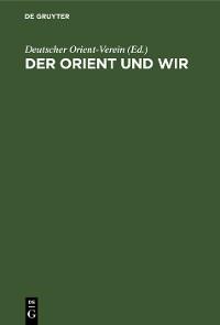 Cover Der Orient und wir