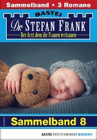Cover Dr. Stefan Frank Sammelband 8 - Arztroman