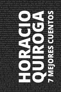 Cover 7 mejores cuentos de Horacio Quiroga