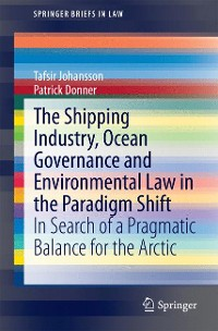 Cover The Shipping Industry, Ocean Governance and Environmental Law in the Paradigm Shift