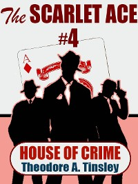 Cover The Scarlet Ace #4: House of Crime