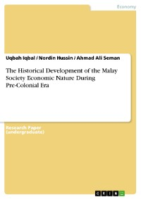Cover The Historical Development of the Malay Society Economic Nature During Pre-Colonial Era