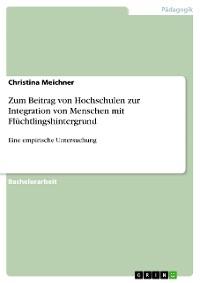 Cover Zum Beitrag von Hochschulen zur Integration von Menschen mit Flüchtlingshintergrund