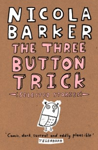 Cover Three Button Trick: Selected stories
