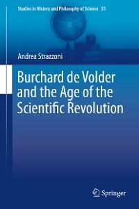 Cover Burchard de Volder and the Age of the Scientific Revolution