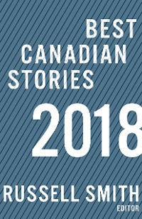 Cover Best Canadian Stories 2018