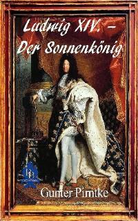 Cover Ludwig XIV. – Der Sonnenkönig