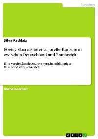 Cover Poetry Slam als interkulturelle Kunstform zwischen Deutschland und Frankreich
