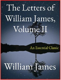 Cover The Letters of William James, Vol. II