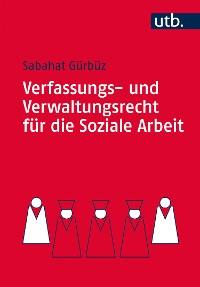 Cover Verfassungs- und Verwaltungsrecht für die Soziale Arbeit