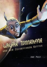 Cover Walpar Tonnraffir und der Zeigefinger Gottes