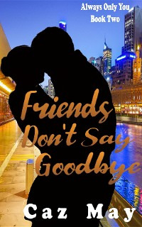 Cover Friends Don't Say Goodbye