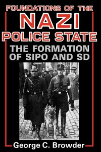 Cover Foundations of the Nazi Police State
