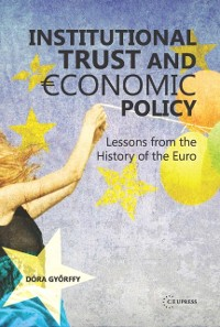 Cover Institutional trust and economic policy Lessons from the history of the Euro