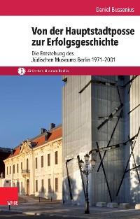 Cover Von der Hauptstadtposse zur Erfolgsgeschichte
