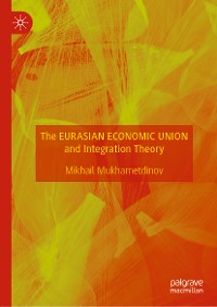 Cover The Eurasian Economic Union and Integration Theory