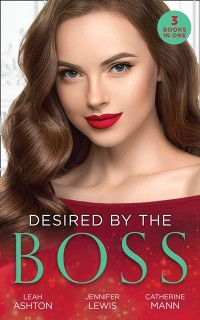 Cover Desired By The Boss: Behind the Billionaire's Guarded Heart / Behind Boardroom Doors / His Secretary's Little Secret