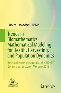 Cover Trends in Biomathematics: Mathematical Modeling for Health, Harvesting, and Population Dynamics