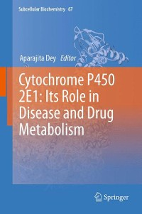 Cover Cytochrome P450 2E1: Its Role in Disease and Drug Metabolism