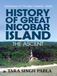 Cover History of Great Nicobar Island The Ascent