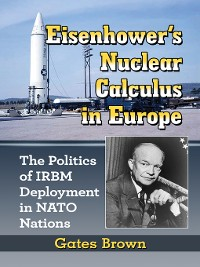 Cover Eisenhower's Nuclear Calculus in Europe