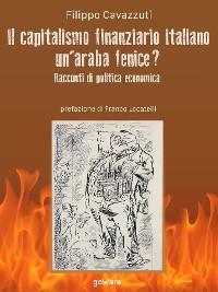 Cover Il capitalismo finanziario italiano. Un'araba fenice? Racconti di politica economica
