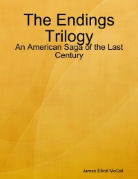 Cover Endings Trilogy - An American Saga of the Last Century
