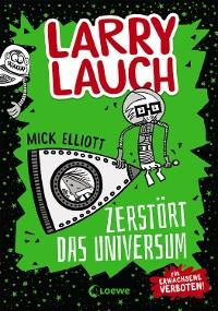 Cover Larry Lauch zerstört das Universum