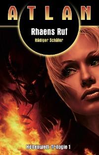 Cover ATLAN Höllenwelt 1: Rhaens Ruf
