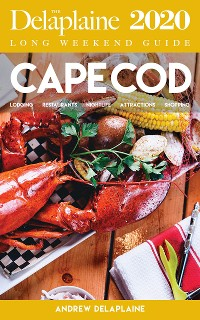 Cover Cape Cod - The Delaplaine 2020 Long Weekend Guide