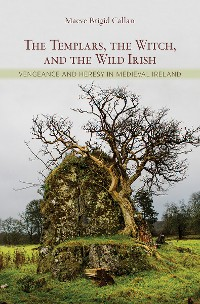 Cover The Templars, the Witch, and the Wild Irish