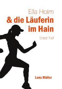 Cover Ella Holm und die Läuferin im Hain