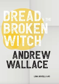 Cover Dread and The Broken Witch