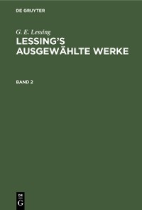 Cover G. E. Lessing: Lessing's ausgewählte Werke. Band 2