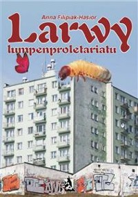 Cover Larwy lumpenproletariatu