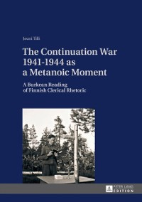 Cover Continuation War 1941-1944 as a Metanoic Moment