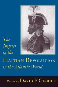 Cover The Impact of the Haitian Revolution in the Atlantic World
