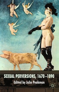 Cover Sexual Perversions, 1670–1890